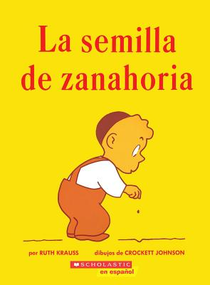 LA Semilla De Zanahoria/the Carrot Seed By Krauss, Ruth
