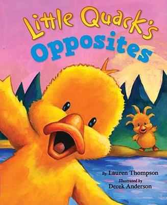Little Quack's Opposites By Thompson, Lauren/ Anderson, Derek (ILT)